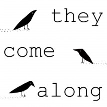 They Come   Along