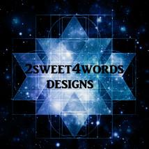 2sweet4wordsDesigns
