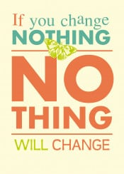 change nothing textart poster motivational happiness