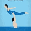 """No298 My Dirty Dancing minimal movie poster Spending the summer in a holiday camp with her family, Frances """"Baby"""" Houseman falls in love with the camp's dance instructor Johnny Castle.  Director: Emile Ardolino Stars: Patrick Swayze, Jennifer Grey, Jerry Orbach  Dirty, Dancing, Swayze, Grey, Baby, resort, dance, instructor, minimal, minimalism, minimalist, movie, poster, film, artwork, cinema, alternative, symbol, graphic, design, idea, chungkong, simple, cult, fan, art, print, retro, icon, styl"""