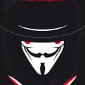 No319 My V for Vendetta minimal movie poster In a future British tyranny, a shadowy freedom fighter plots to overthrow it with the help of a young woman.  Director: James McTeigue Stars: Hugo Weaving, Natalie Portman, Rupert Graves