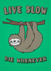 statement sloth funny cool geek saying cute animal lazy sweet sloths furry silly goofy