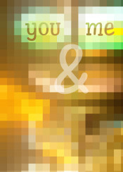 you and me together quote brown green geometric mosaic stained glass abstract squares text art