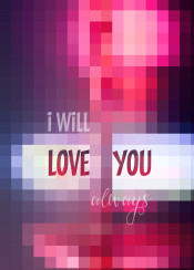i will love you always geometric mosaic stained glass abstract squares quote inspire text art