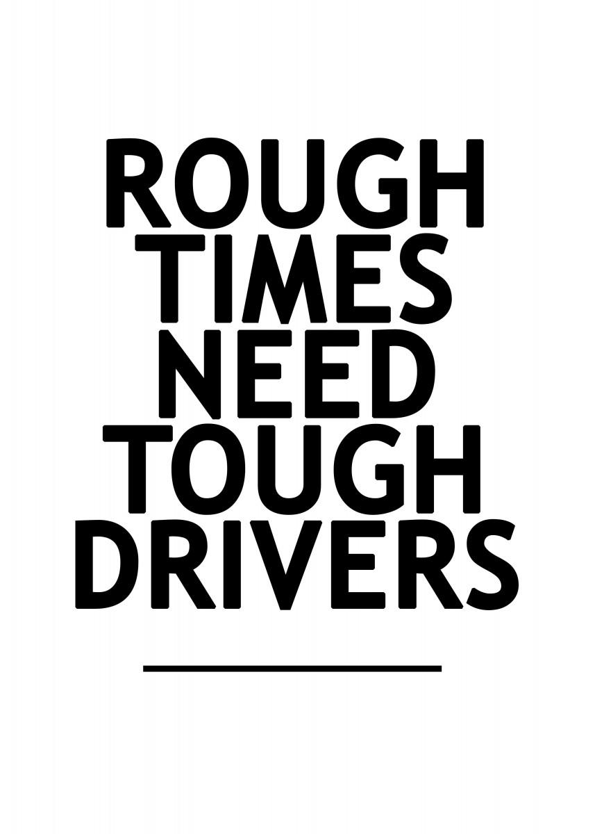 Be a tough driver
