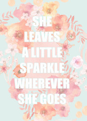 flower watercolor pastel mint pink orange quote text words she leaves a little sparkle sheleavealittlesparkle love girl women power strong motivational motivation motivationalquote inspirational inspirationalquote