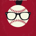 No541 My Major League minimal movie poster  The new owner of the Cleveland Indians puts together a purposely horrible team so they'll lose and she can move the team. But when the plot is uncovered, they start winning just to spite her.  Director: David S. Ward (as David Ward) Stars: Tom Berenger, Charlie Sheen, Corbin Bernsen