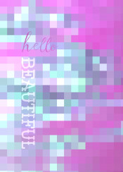 hello beautiful mosaic abstract geometric text inspirational quote quotable saying purple aqua