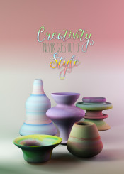 creativity never goes out of style still life watercolor watercolour pots pottery porcelain vases group digital craft 3d rendering cgi modeling stills inspiration motivation inspirational motivational quote quotable artist encouragement creative creation artisan handicraft designer hard work always be creating painter painterly