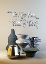 try and fail but dont to stylish unique pot vase dish dishware still life textured contrasting blue grey gray stone pebbles smooth shiny marble porcelain polished metal metallic pockmarked dented bronze silver gold wabisabi matte rusty rusting brown 3d rendering cgi modeling inspiration motivation inspirational motivational quote quotable artist encouragement creativity creation artisan digital pottery craft inspire motivate