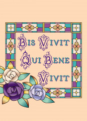 stained glass bis vivit qui bene lives twice who well he she life lived jewel toned flowers colorful rose roses classical elegant beautiful medieval gold citrine quartz peach amethyst purple tanzanite teal green jade mosaic floral botanical decorative ornamental window traditional lavender inspirational motivation quotable quote inspire motivate girly pretty feminine