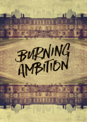 burning ambition chateau de fontainebleau ancient castle medieval royal domain hunting lodge bricks stone stairway facade entrance bonaparte paris france europe european travel french architecture building classic classical historic antique retro vintage paper texture textured overlay old aged quotable quote inspirational motivational grunge grungy history royalty napoleon empire emperor king