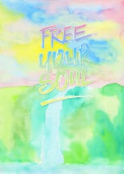 free your soul colorful falls water waterfall landscape spring early summer soft pastel watercolor watercolour painting handpainted handdrawn background handmade artistic vibrant paper backdrop brush splash bright creativity liquid flowing gradation decorative creative quote quotable inspirational motivational encouragement pretty delicate pink green yellow blue
