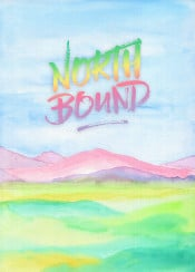 north bound purple mountain pink hills green field yellow blue sky forest outdoors pastel tones watercolor landscape painting handpainted handdrawn background handmade artistic vibrant paper backdrop colorful watercolour brush stroke splash bright creativity liquid flowing gradation decorative creative quote quotable inspirational motivational encouragement pretty delicate
