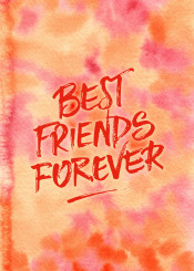best friends forever orange pink red hand painted watercolor abstract background handmade vibrant artsy artistic handpainted paper backdrop colorful stain texture abstracted wallpaper textured watercolour aquarelle brush brushstroke splash bright creativity liquid decorative creative transparent conceptual quote inspirational motivational friendship