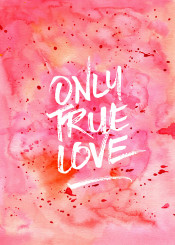 only true love romance orange pink red paint splatter handpainted watercolor aquarelle abstract background handmade vibrant artsy artistic painterly paper backdrop colorful texture wallpaper textured watercolour brush brushstroke splash bright creativity liquid decorative creative transparent conceptual quote inspirational motivational