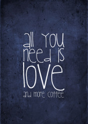 all you need is love or coffee coffeelove allyouneedislove quote text words funny funnyquote starbucks indigo blue latte cappuccino espresso navy monika strigel monikastrigel fun humor kitchen bar