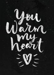 you warm my heart love relation relationship fanfreak quote loving life scribbing scribbling cool best inspire inspiring dust dusting white black splatter friendship watercolor color colour