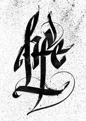 life calligraphy typography lettering textart art poster ink