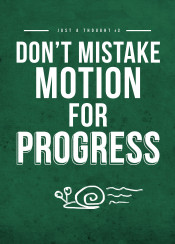 motion progress mistake thought inspiration