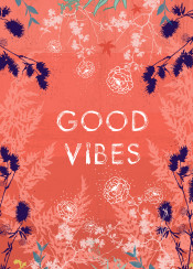 good vibes goodvibes pink purple graphics floral inspiration motivation