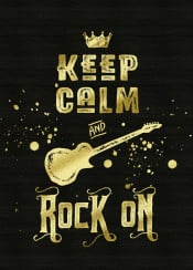 keep calm and rock on typography text art quote grunge grungy gold glitter black guitar electric strings stringed instrument contemporary golden glam rock modern bling trending quotable cheeky sassy trendy simple bass lettering distressed font humor humour humorous funny fun guitarist vintage retro splatter splat brush musical music musicality textured background