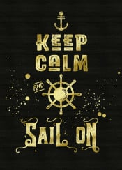 keep calm sail on typography text art quotable quote grungy gold glitter black helm ship anchor marine nautical contemporary golden glam rock modernity bling trending cheeky sassy trendy simple sailing lettering distressed font humor humour humorous funny gift sailor vintage retro splatter bursh sea endeavor ocean travel adventures textured background grunge