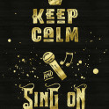 """Keep Calm and Sing On Gold Microphone Typography - Typography art """"Keep Calm and Rock On"""", in grungy, distressed font, with gold splatter and matching microphone with musical note. I chose a gold glitter look to contrast with the grunge lettering against a rough textured black background, for a Glam Rock feel. Makes a wonderful gift for singers, musicians, anyone who enjoys singing, karaoke, listening to vocal music, or a music lover in general."""