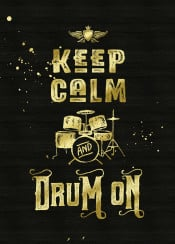 keep calm and drum on typography text art quote grunge grungy gold glitter black drums drumset contemporary golden glam rock modern bling trending quotable cheeky sassy trendy simple lettering distressed font humor fun inspirational motivational drummer vintage retro splatter splat brush musical instrument music musicality textured background