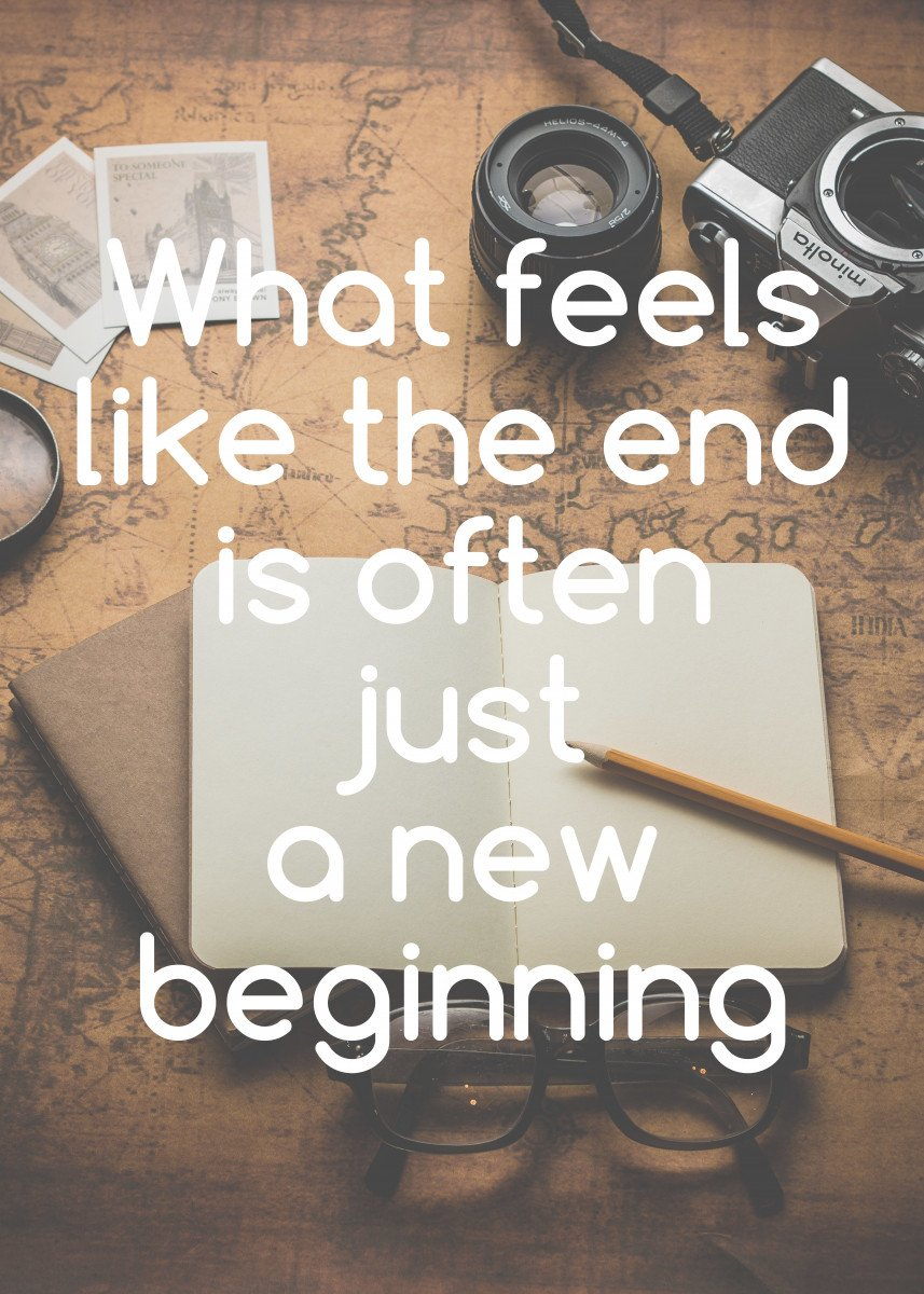 What feels like the end is often just a new beginning. Motivational po