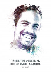 paul walker legendary legend icon movie movies actor fast furious rip quote water color black white splatter painted texture swav cembrzynski