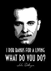 john dillinger johndillinger rob banks heist maffia mobster gangsta gangster beegeedoubleyou publicenemy living black grey white quote quotes saying sayings