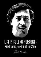 pablo escobar colombia sosa cocaine pabloescobar good surprises life beegeedoubleyou black grey white quote quotes saying sayings