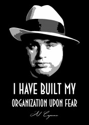 alcapone al capone chicago maffia mobster mob gangsta gangster beegeedoubleyou black grey white quote quotes saying sayings organization fear built