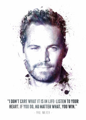 paul walker william american actor brian oconner fast furious franchise varsity blues shes all that quote quotes legend legendary legends iconic icon swav cembrzynski collection splatterr texture purple inspiration inspirational vin diesel too two five i dont care what it life listen your heart if do no matter win new displate awesome cool celebrity famous