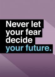 future quote never fear motivational uplifting