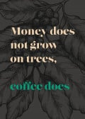 Money does not grow o ...