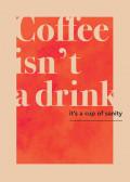 Coffee isn't a drink