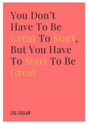 dont have be great start but quote inspire quote18 ink inking red yellow minimal inspires inspiration text typography deisgn graphic communication motivation motivational zig ziglar