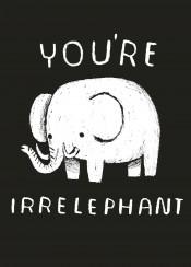 irrelevant irrelephant elephantpuns cuteelephant funnyelephant animals silly greetings card heavy trunk youre