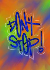 quote18 urban street graffiti orange bright light dont stop attitude motivation motivational blue green