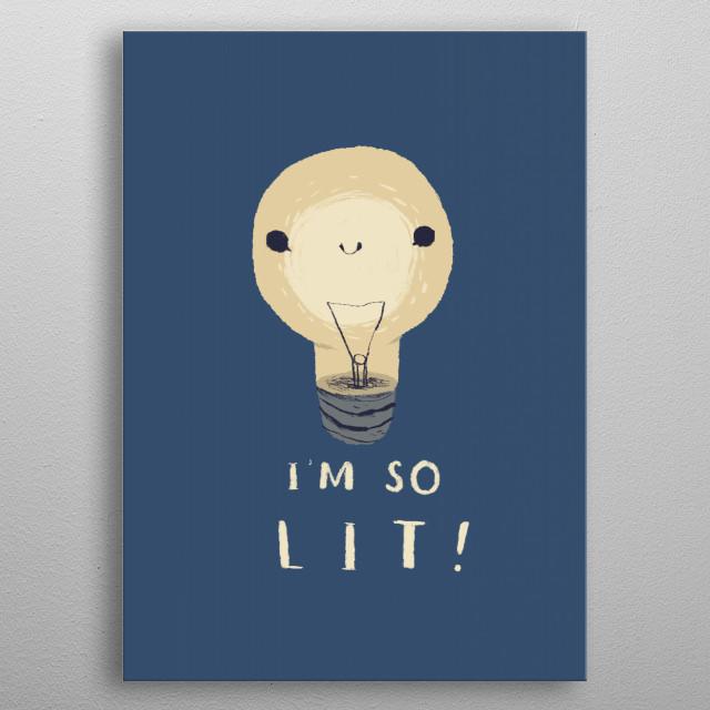 Im So Lit By Louis Ros Metal Posters Displate - Lit metal design