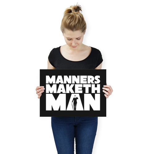 a short story on manners maketh a man Manners maketh man quotes - 1 i will embrace this moment with love in my heart and how will i act i will love all manners of man for each have qualities to be admired eventhough they've been hidden.