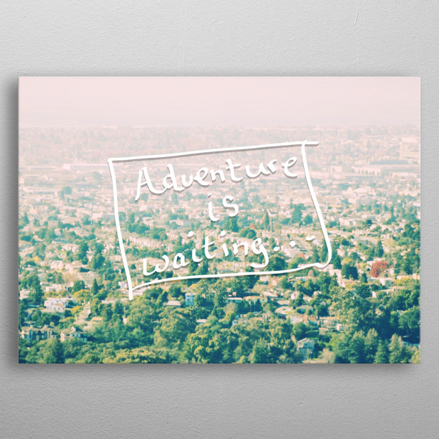 Adventure is waiting - Cityscape - photography - in vintage tones - handwritten typography metal poster