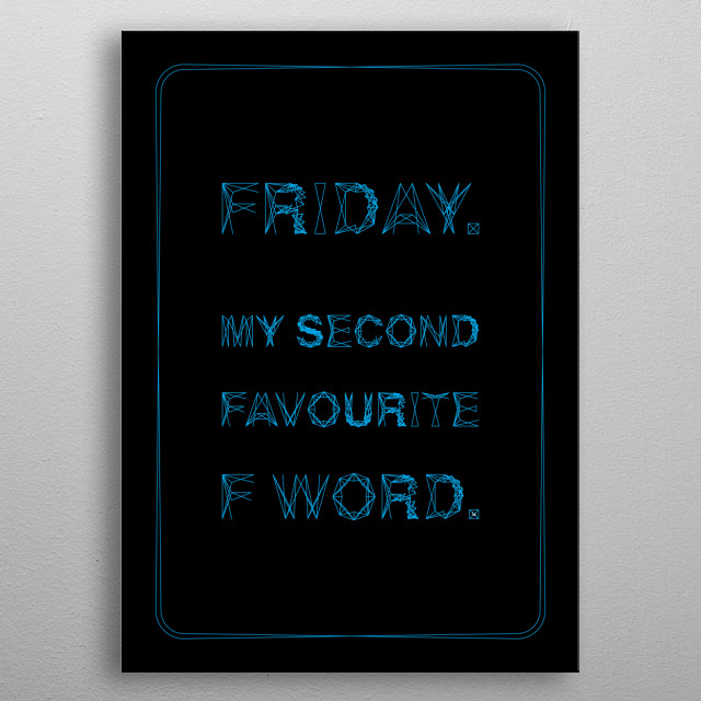 Friday. My second favourite F word metal poster
