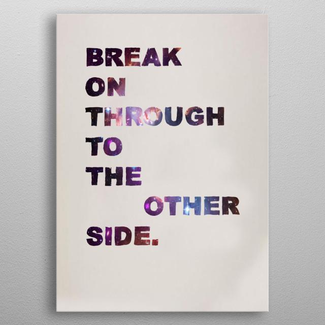 Break on Through metal poster