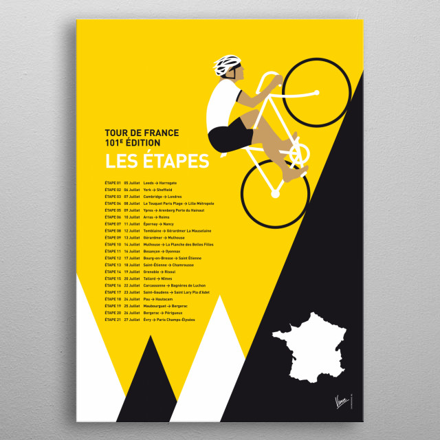 MY TOUR DE FRANCE MINIMAL POSTER 2014-ETAPES Can't wait for the summer with the tour de france. Really Looking forward to see it. That inspired me to make this series of minimal poster on the major Pro Cycling tours in Europe. The Giro D'talia the vuelta the World Championships and off course the mother of a grand cycling tours: the tour de france. Hope you like them.. metal poster