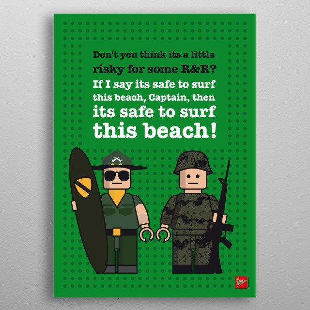 My apocalypse now lego dialogue poster  Just making fun: my lego mini fig dialogue posters with famous movie characters.   Apocalypse Now: Kilgore and captain willard Fight Club: Tyler Durden and the Narrator Rocky: Rocky Balboa and Apollo Creed Pulp Fiction: Vincent Vega and Jules Winnfield Big Lebowski: The Dude and Walter Sobchak metal poster