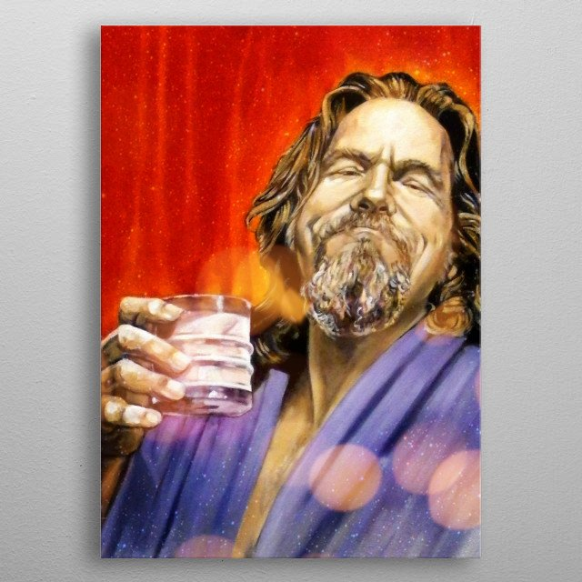 The Dude metal poster