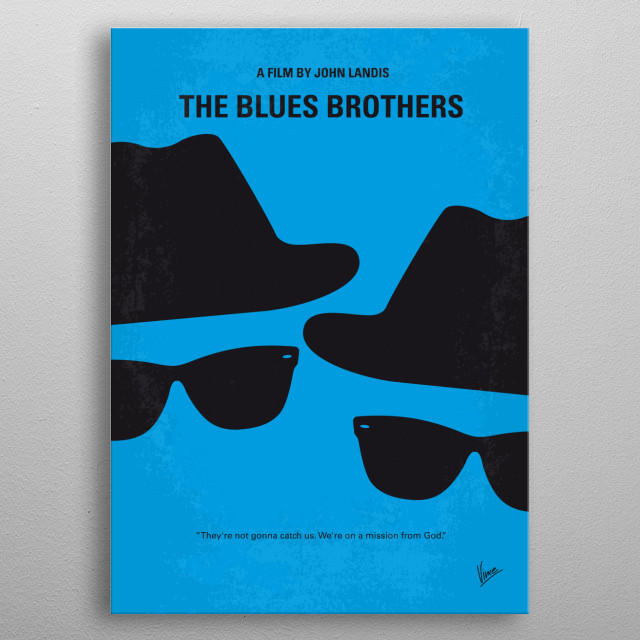 No012 My Blues brothers minimal movie poster Jake Blues, just out from prison, puts together his old band to save the Catholic home where he and brother Elwood were raised. Director: John Landis Stars: John Belushi, Dan Aykroyd, Cab Calloway metal poster